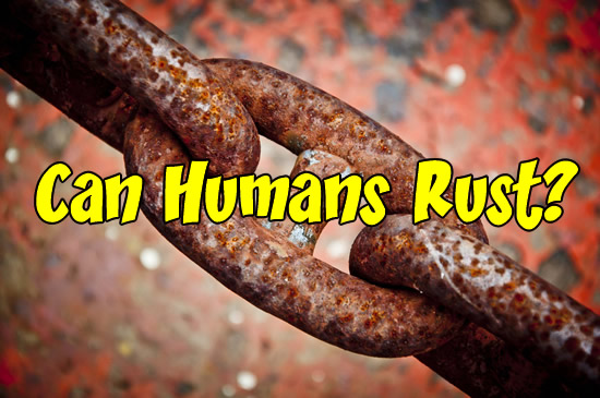 Can Humans Rust? - Image
