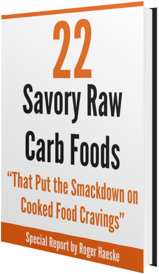 22 Savory Raw Carb Foods That Put the Smackdown on Cooked Food Cravings